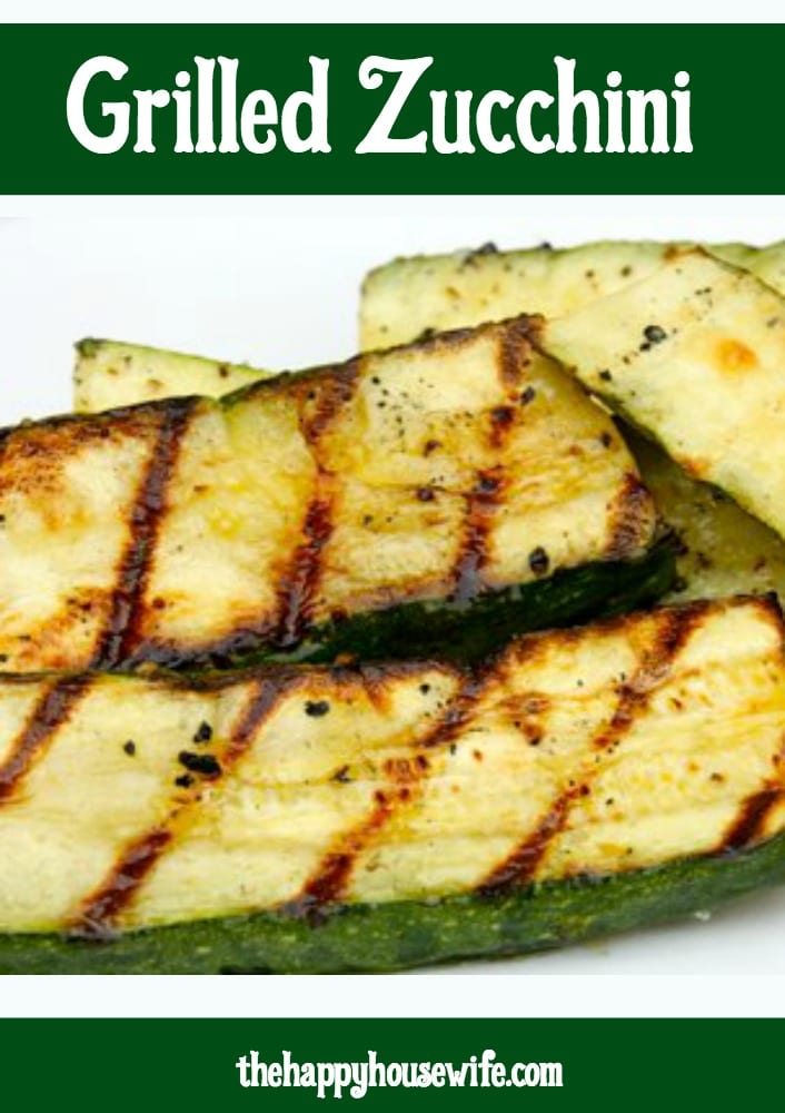 Grilled Zucchini - The Happy Housewife™ :: Cooking