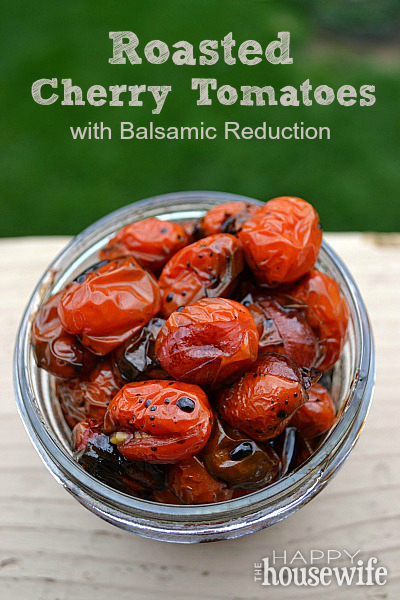 Roasted Cherry Tomatoes with Balsamic Reduction at The Happy Housewife