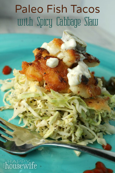 Paleo fish tacos with spicy cabbage slaw the happy for Cabbage slaw for fish tacos