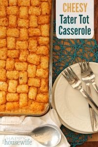 Cheesy Tater Tot Casserole - The Happy Housewife™ :: Cooking