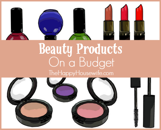 Beauty Products on a Budget | The Happy Housewife