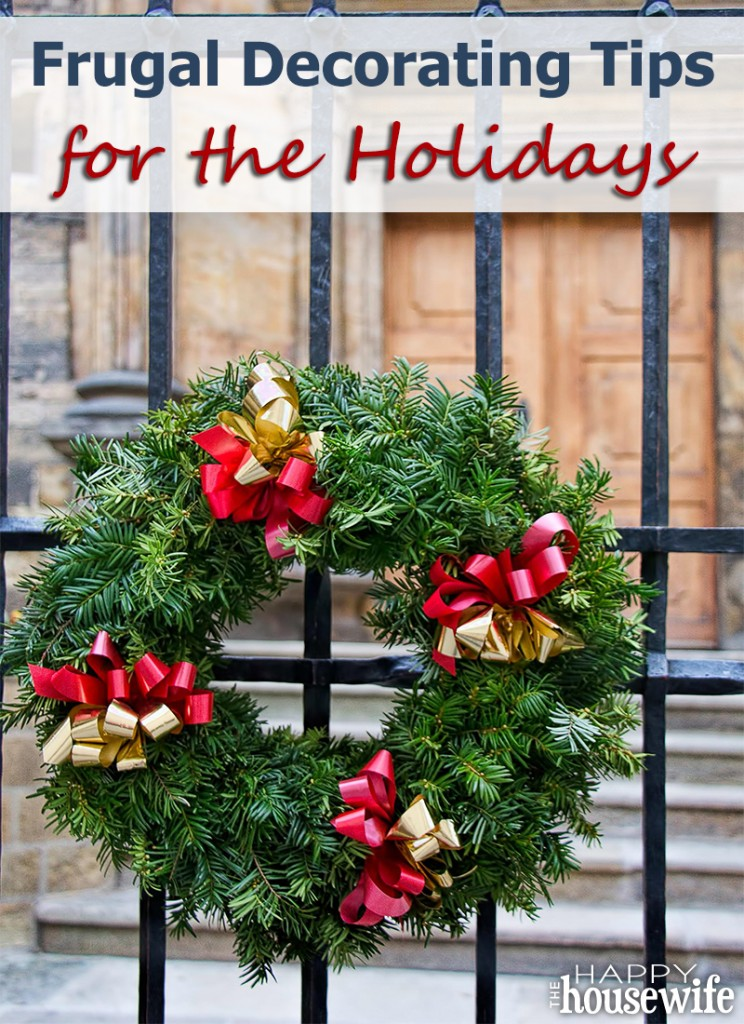 Frugal Decorating Tips for the Holidays | The Happy Housewife