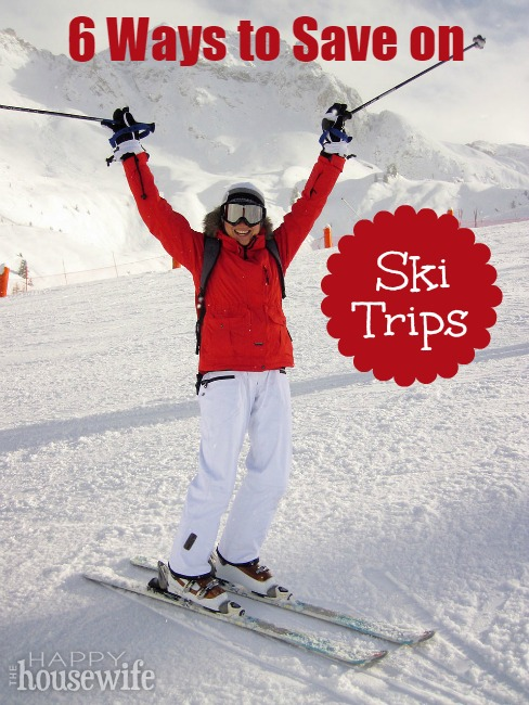 6 Ways to Save on Ski Trips at The Happy Housewife