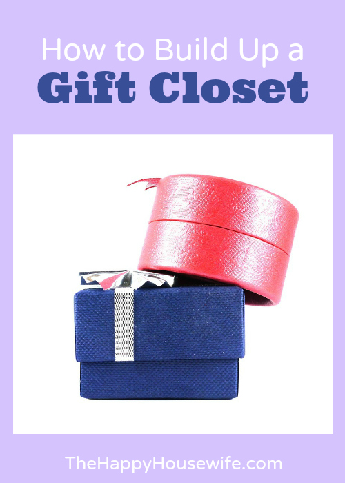 How to Build Up a Gift Closet at The Happy Housewife