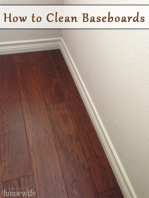 How to Clean Baseboards | The Happy Housewife
