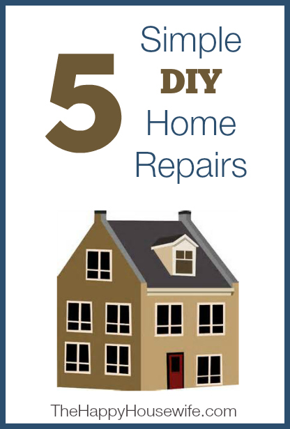 5 Simple DIY Home Repairs | The Happy Housewife