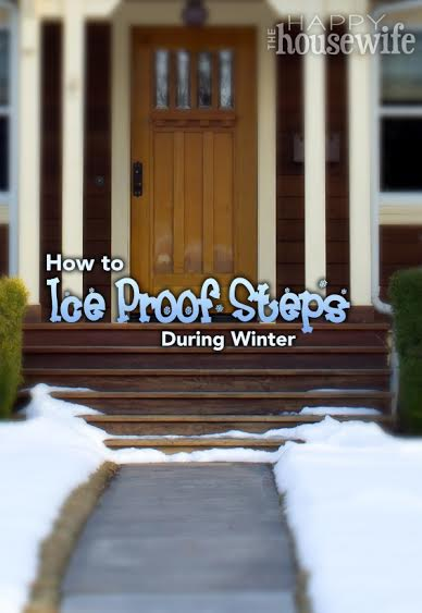 How to Ice Proof Steps During Winter at The Happy Housewife