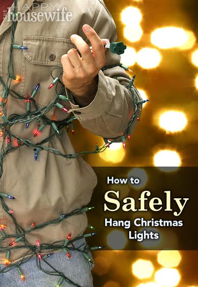 How to Safely Hang Christmas Lights at The Happy Housewife