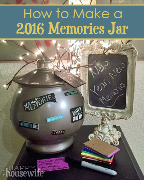 Make a 2016 Memories Jar to collect memories, fun moments, or just feelings over the year, and then read all those special memories at the end of the year. | The Happy Housewife