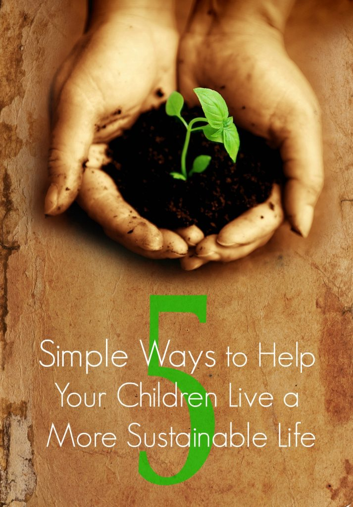 Five Simple Ways to Help Your Children Live a…