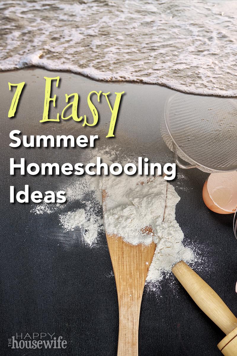 7 Easy Summer Homeschooling Ideas