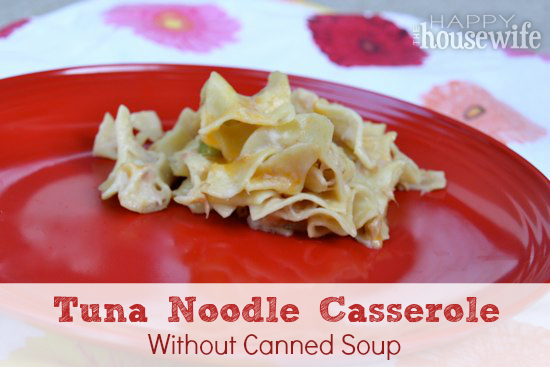Tuna Noodle Casserole without Canned Soup at The Happy Housewife