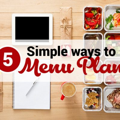 5 Simple ways to menu plan