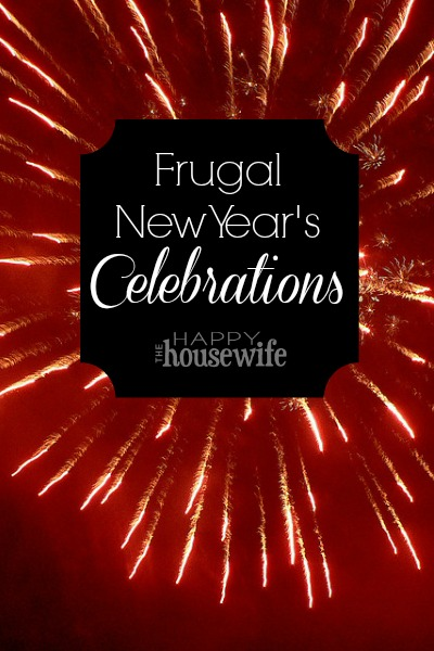 Frugal New Year's Celebrations | The Happy Housewife