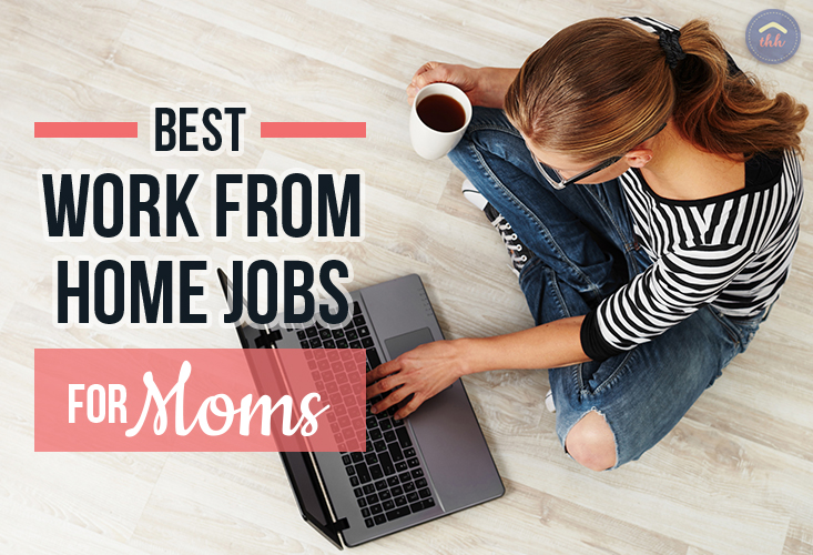 Best work from home jobs for moms. Most jobs require no initial investment, only a computer and internet connection.