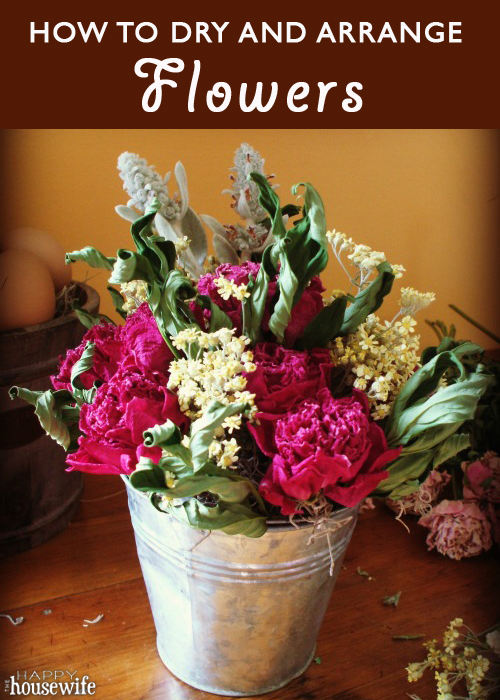 How to Dry and Arrange Flowers | The Happy Housewife