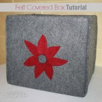 Felt Covered Box Tutorial | The Happy Housewife