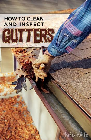 How To Clean And Inspect Gutters The Happy Housewife