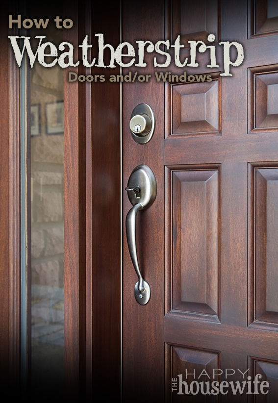 How To Weatherstrip Doors And Windows The Happy