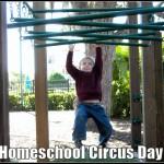 homeschool circus day