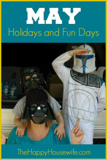 May Holidays and Fun Days at The Happy Housewife - Get ideas for activities and more to correspond with special days in May.