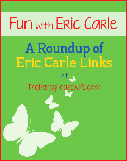 Fun with Eric Carle: A Roundup of Eric Carle Links | The Happy Housewife