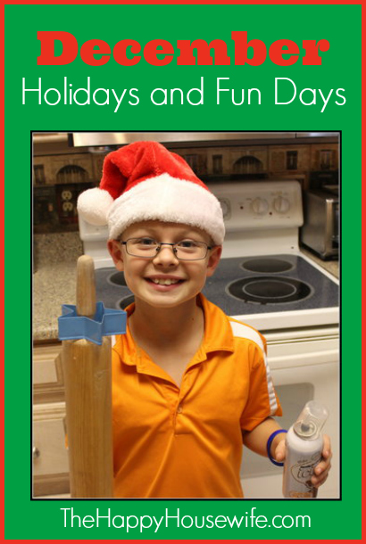 While December is filled with Happy Holidays, here are a few fun days to enjoy at The Happy Housewife