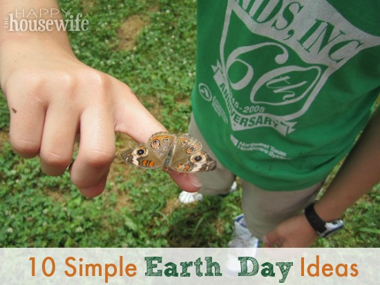 Simple Earth Day Ideas | The Happy Housewife