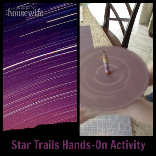 Star Trails Hands-On Activity | The Happy Housewife