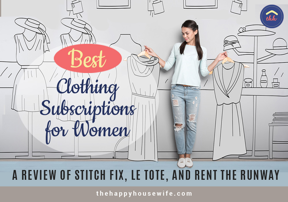 Best clothing subscription service for women. A review of Stitch Fix Rent the Runway and Le Tote